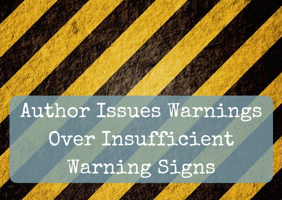 Author Issues Warning Over Insufficient Warning Signs