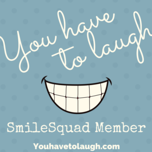 Become part of the SmileSquad at YouHaveToLaugh.com