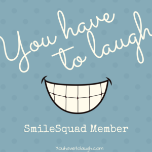 Become part of the SmileSquad with youhavetolaugh.com