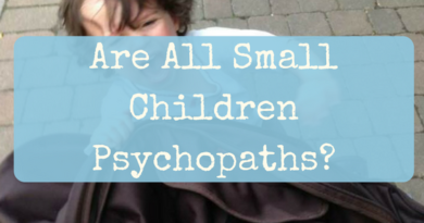 Are all small children psychopaths?