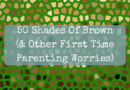 50 Shades of Brown (& Other Parenting Stresses)