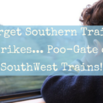 Forget Southern Trains Strikes… Poo-Gate on SouthWest Trains!