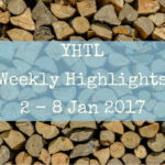 YHTL Weekly Highlights – 2 to 8 Jan 2017