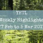 YHTL Weekly Highlights – 27 Feb to 5 Mar 2017