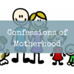 Confessions of Motherhood