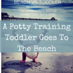 A Potty Training Toddler Goes To The Beach