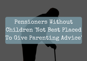 Study Reveals Pensioners Without Children 'Not Best Placed To Give Parenting Advice'