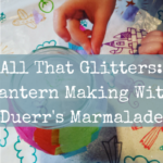 All That Glitters: Lantern Making! Preschool crafting With Duerr's Marmalade