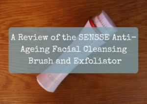 A Review of the SENSSE Anti-Ageing Facial Cleansing Brush and Exfoliator