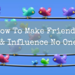 How To Make Friends & Influence No One