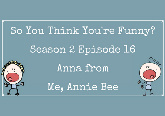 So You Think You're Funny? Season 2 Episode 16 – Anna From Me, Annie Bee