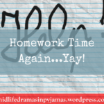 Homework Time Again…Yay!