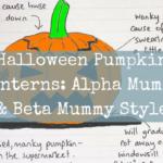 Halloween Pumpkin Lanterns: Alpha Mummy & Beta Mummy Style