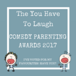 The You Have To Laugh Comedy Parenting Awards 2017