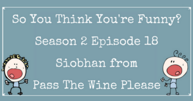 So You Think You're Funny? Season 2, Episode 18 – Siobhan From Pass The Wine Please
