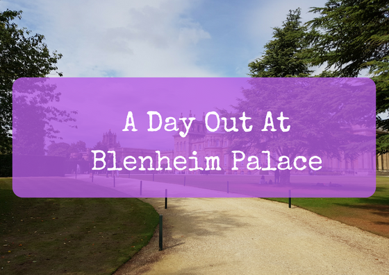 A Day Out At Blenheim Palace
