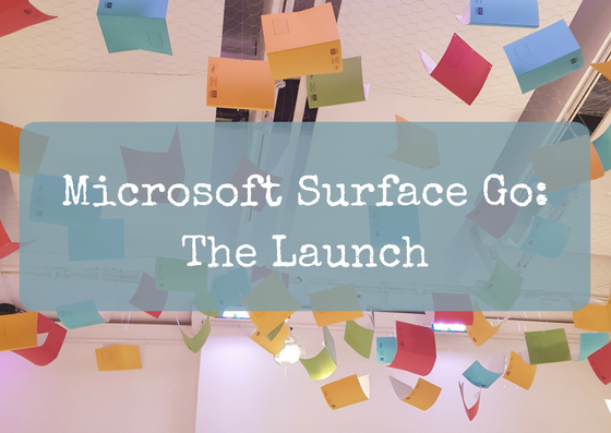 Microsoft Surface Go: The Launch
