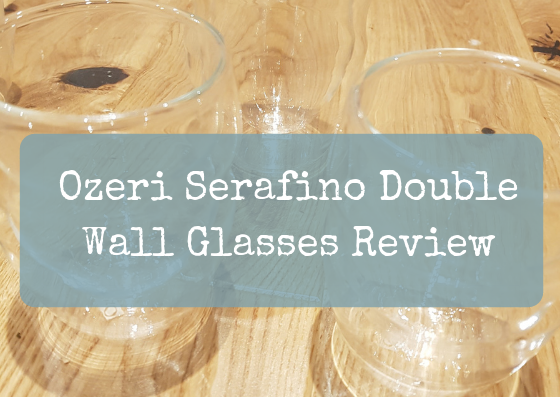 Ozeri Serafino Double Wall Glasses Review