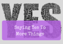 Saying Yes To More Things