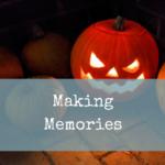 Making Memories