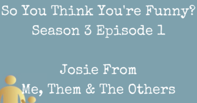 So You Think You're Funny? Season 3, Episode 1 – Josie From Me, Them & The Others