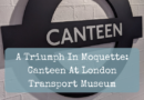 A Triumph In Moquette: Canteen At London Transport Museum