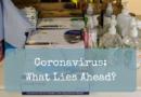 Coronavirus: What Lies Ahead?