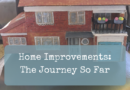 Home Improvements: The Journey So Far
