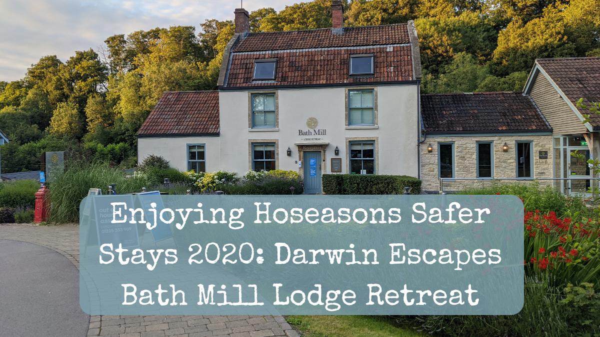 Enjoying Hoseasons Safer Stays 2020: Darwin Escapes Bath Mill Lodge Retreat