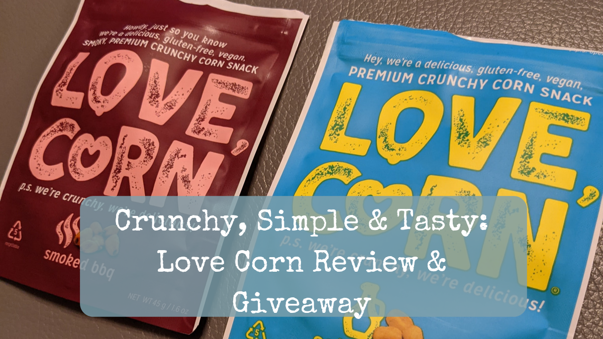 Crunchy, Simple & Tasty: Love Corn Review & Giveaway