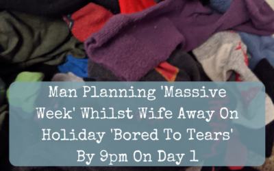 Man Planning 'Massive Week' Whilst Wife Away On Holiday 'Bored To Tears' By 9pm On Day 1