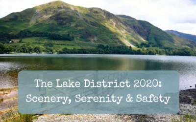 The Lake District 2020: Scenery, Serenity & Safety