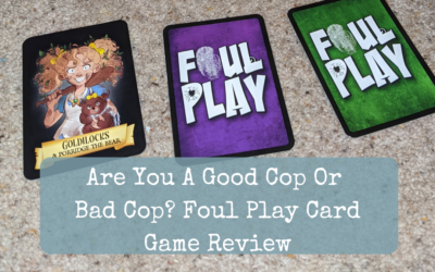 Are You A Good Cop Or Bad Cop? Foul Play Card Game Review