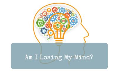 Am I Losing My Mind?