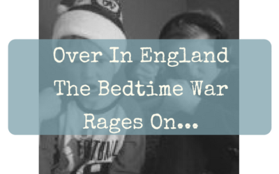 Over in England The Bedtime War Rages On….