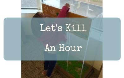 Let's Kill An Hour