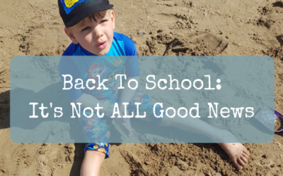 Back To School: It's Not ALL Good News