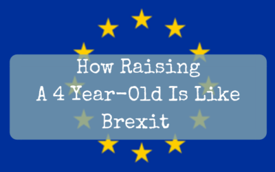 How Raising A 4 Year-Old Is Like Brexit