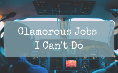 Glamorous Jobs I Can't Do