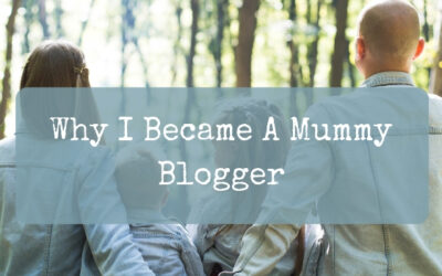 Why I became a Mummy Blogger