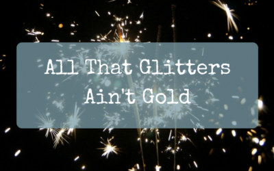 All That Glitters Ain't Gold