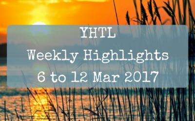 YHTL Weekly Highlights – 6 To 12 Mar 2017