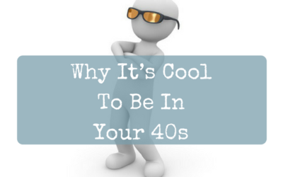 Why It's Cool To Be In Your40s