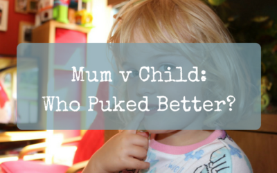 Mum v Child: Who Puked Better?