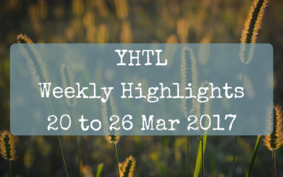 YHTL Weekly Highlights – 20 to 26 Mar 2017