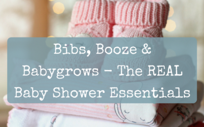 Bibs, Booze & Babygrows – The REAL Baby Shower Essentials