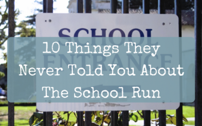 10 Things They Never Told You About The School Run