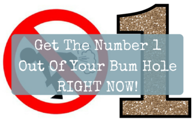 Get The Number 1 Out Of Your Bum Hole RIGHT NOW!
