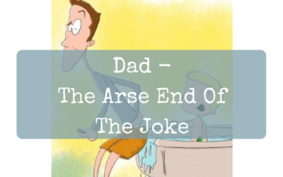 Dad – The Arse End Of The Joke