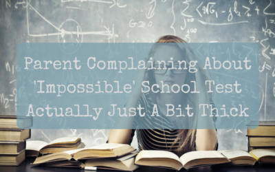 Parent Complaining About 'Impossible' School Test Actually Just A Bit Thick